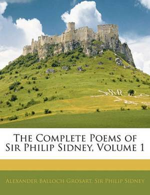 The Complete Poems of Sir Philip Sidney, Volume 1