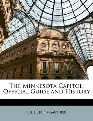 The Minnesota Capitol: Official Guide and History