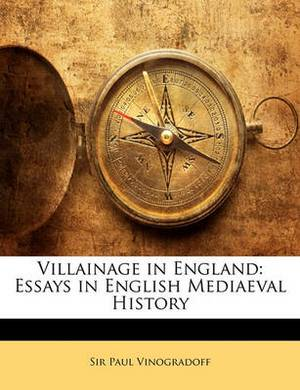 Villainage in England: Essays in English Mediaeval History