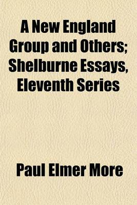 A New England Group and Others; Shelburne Essays, Eleventh Series