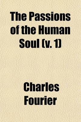 The Passions of the Human Soul (V. 1)