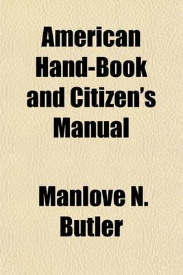 American Hand-Book and Citizen's Manual