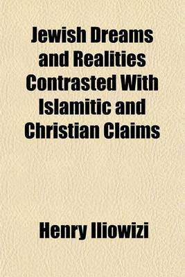 Jewish Dreams and Realities Contrasted with Islamitic and Christian Claims