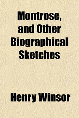 Montrose, and Other Biographical Sketches