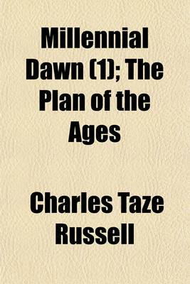 Millennial Dawn (1); The Plan of the Ages