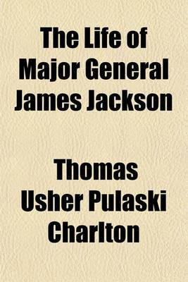 The Life of Major General James Jackson