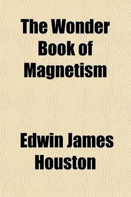 The Wonder Book of Magnetism