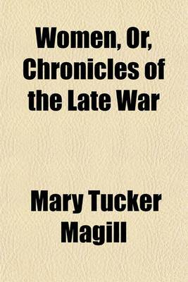 Women, Or, Chronicles of the Late War