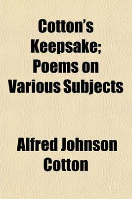Cotton's Keepsake; Poems on Various Subjects