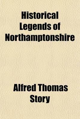 Historical Legends of Northamptonshire