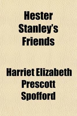 Hester Stanley's Friends