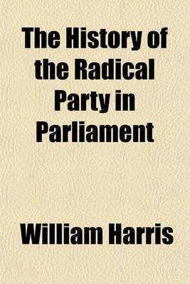 The History of the Radical Party in Parliament