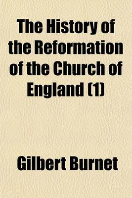 The History of the Reformation of the Church of England (1)