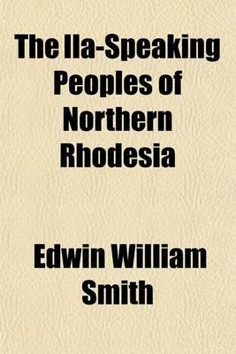 The Ila-Speaking Peoples of Northern Rhodesia