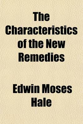 The Characteristics of the New Remedies