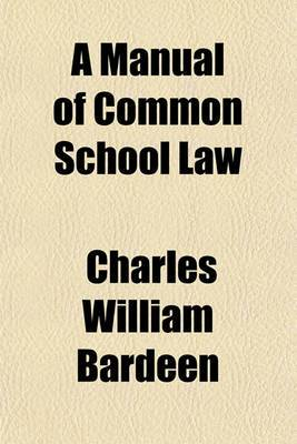 A Manual of Common School Law
