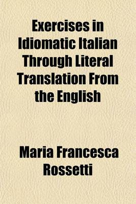 Exercises in Idiomatic Italian Through Literal Translation from the English