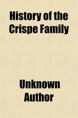 History of the Crispe Family