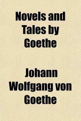 Novels and Tales by Goethe