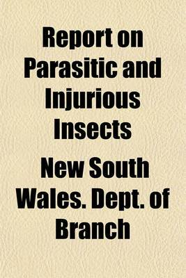 Report on Parasitic and Injurious Insects