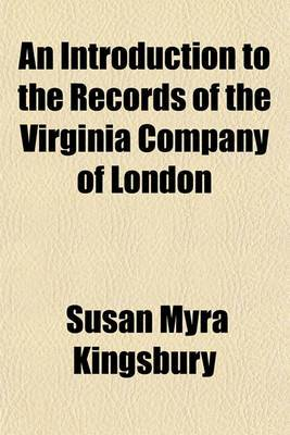 An Introduction to the Records of the Virginia Company of London