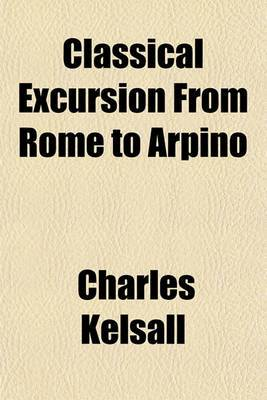 Classical Excursion from Rome to Arpino