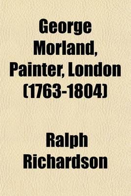 George Morland, Painter, London (1763-1804)