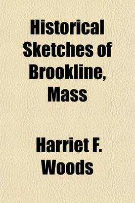 Historical Sketches of Brookline, Mass
