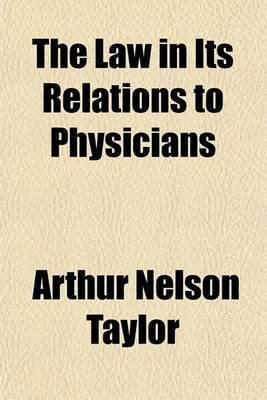 The Law in Its Relations to Physicians