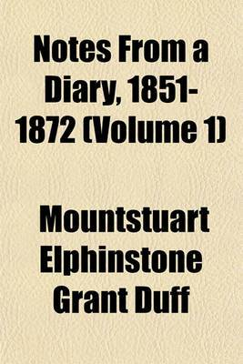 Notes from a Diary, 1851-1872 (Volume 1)