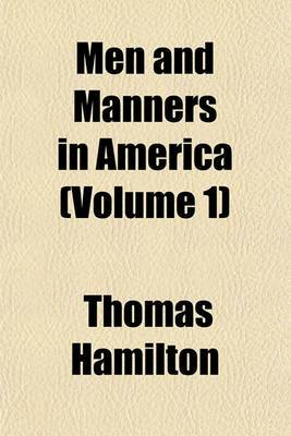 Men and Manners in America (Volume 1)