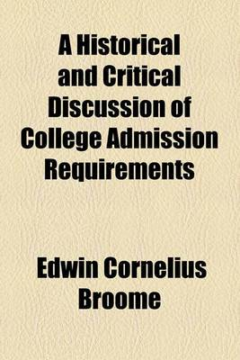 A Historical and Critical Discussion of College Admission Requirements