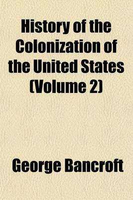 History of the Colonization of the United States (Volume 2)
