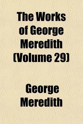 The Works of George Meredith (Volume 29)