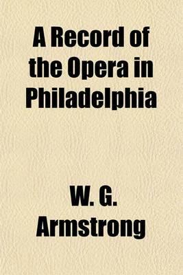 A Record of the Opera in Philadelphia