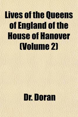 Lives of the Queens of England of the House of Hanover (Volume 2)