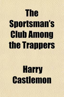 The Sportsman's Club Among the Trappers