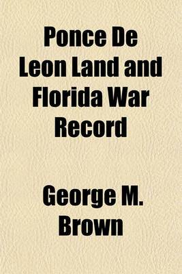 Ponce de Leon Land and Florida War Record