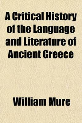 A Critical History of the Language and Literature of Ancient Greece