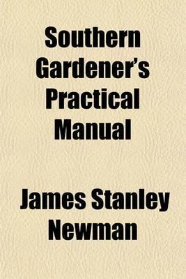 Southern Gardener's Practical Manual