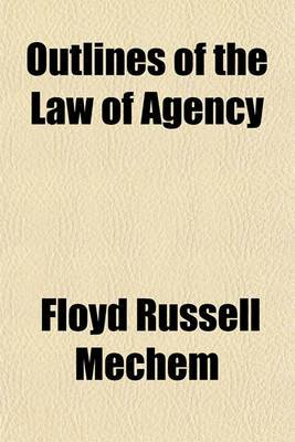 Outlines of the Law of Agency