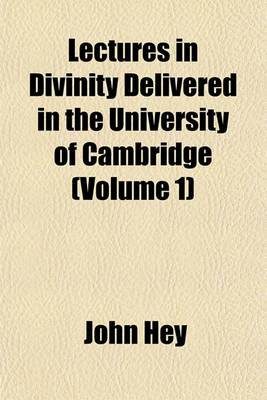 Lectures in Divinity Delivered in the University of Cambridge (Volume 1)