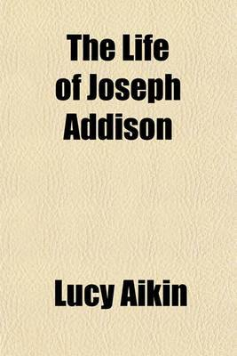 The Life of Joseph Addison