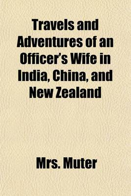 Travels and Adventures of an Officer's Wife in India, China, and New Zealand