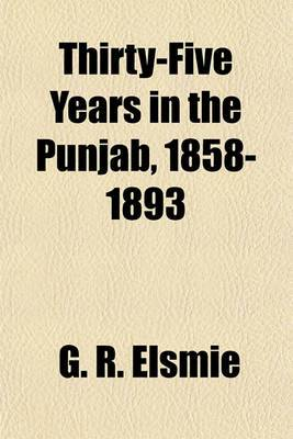 Thirty-Five Years in the Punjab, 1858-1893