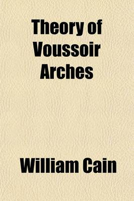 Theory of Voussoir Arches