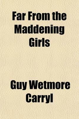 Far from the Maddening Girls