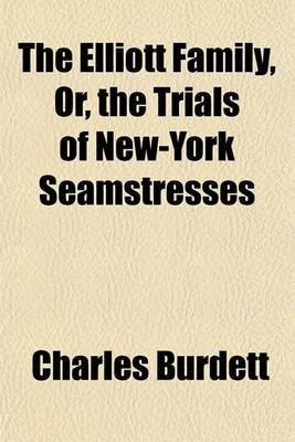 The Elliott Family, Or, the Trials of New-York Seamstresses