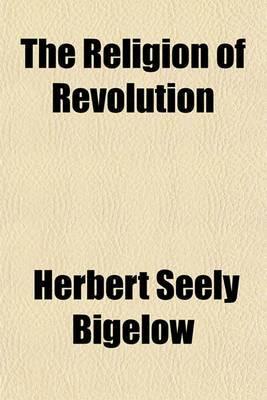 The Religion of Revolution