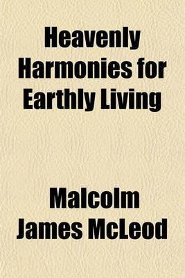Heavenly Harmonies for Earthly Living